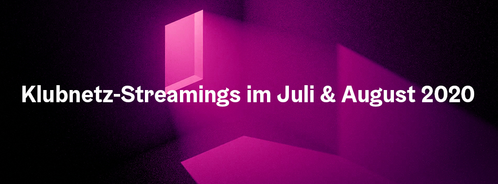 Klubnetz-Streamings Im Juli & August 2020